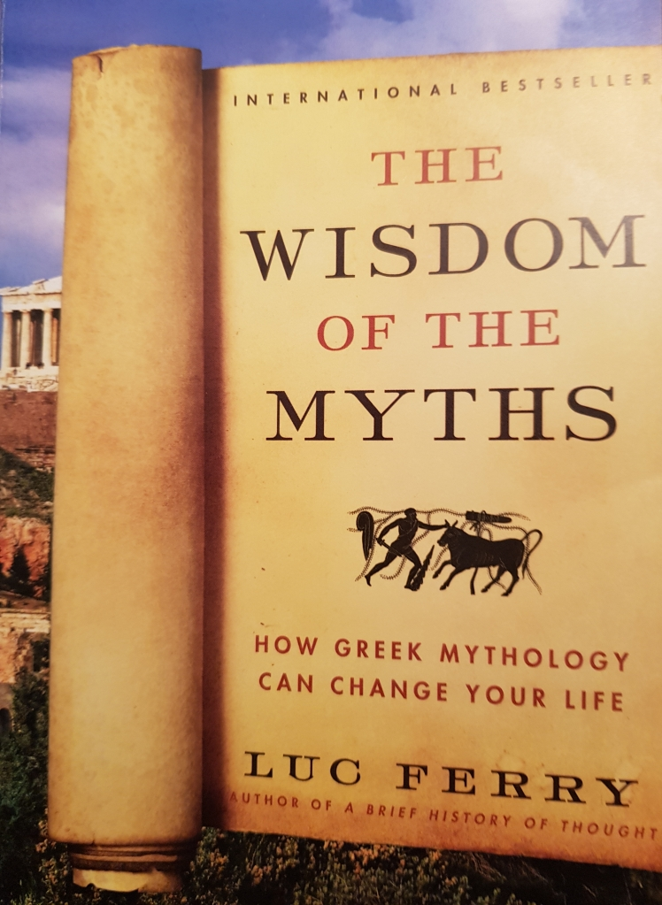 a photo of the book - the wisdom of the myths by Luc Ferry